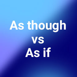 تفاوت as though و as if در زبان انگلیسی